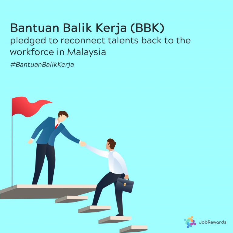 JobRewards Bantuan Balik Kerja (BBK) Pledged To Reconnect Talents Back To The Workforce